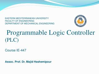 EASTERN MEDITERRANEAN UNIVERSITY FACULTY OF ENGINEERING DEPARTMENT OF MECHANICAL ENGINEERING   Programmable Logic Contro