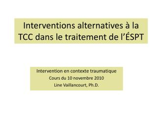 Interventions alternatives   la TCC dans le traitement de l  SPT