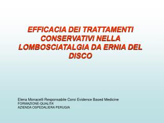 EFFICACIA DEI TRATTAMENTI CONSERVATIVI NELLA  LOMBOSCIATALGIA DA ERNIA DEL DISCO