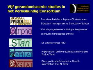 Vijf gerandomiseerde studies in het Verloskundig Consortium