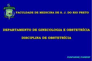 FACULDADE DE MEDICINA DE S. J. DO RIO PRETO