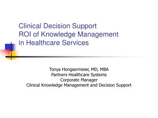 Clinical Decision Support  ROI of Knowledge Management in Healthcare Services