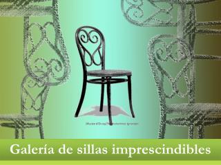 Galer a de sillas imprescindibles