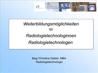 Weiterbildungsm glichkeiten  f r Radiologietechnologinnen  Radiologietechnologen