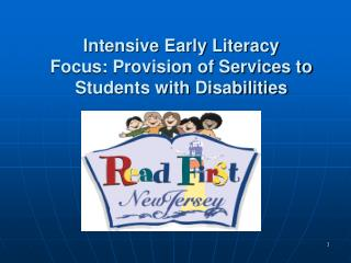 Intensive Early Literacy Focus: Provision of Services to Students with Disabilities