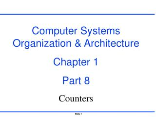 Computer Systems Organization  Architecture Chapter 1 Part 8 Counters