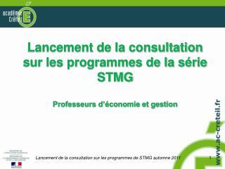 Lancement de la consultation sur les programmes de STMG automne 2011