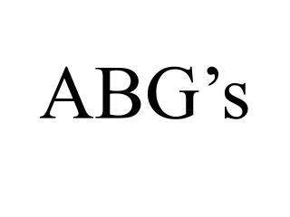 ABG s