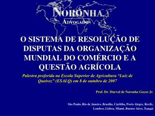 O SISTEMA DE RESOLU  O DE DISPUTAS DA ORGANIZA  O MUNDIAL DO COM RCIO E A QUEST O AGR COLA