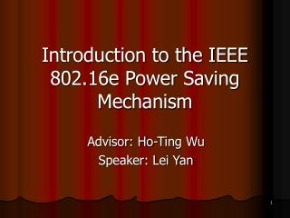 Introduction to the IEEE 802.16e Power Saving Mechanism