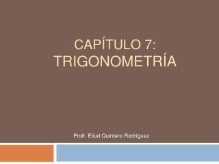 Cap tulo 7:  Trigonometr a