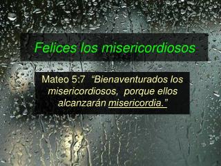Felices los misericordiosos