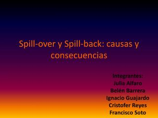 Spill-over y Spill-back: causas y consecuencias