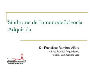S ndrome de Inmunodeficiencia Adquirida