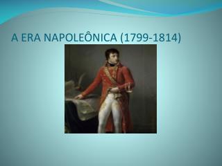 A ERA NAPOLE NICA 1799-1814