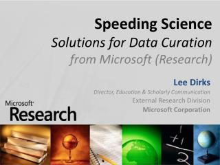 Speeding Science Solutions for Data Curation  from Microsoft Research