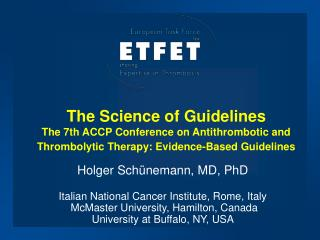 The Science of Guidelines The 7th ACCP Conference on Antithrombotic and Thrombolytic Therapy: Evidence-Based Guidelines