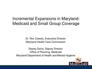 Incremental Expansions in Maryland:  Medicaid and Small Group Coverage