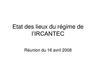 Etat des lieux du r gime de l IRCANTEC