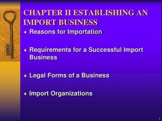 CHAPTER II ESTABLISHING AN IMPORT BUSINESS