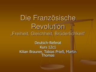 Die Franz sische Revolution  Freiheit, Gleichheit, Br derlichkeit