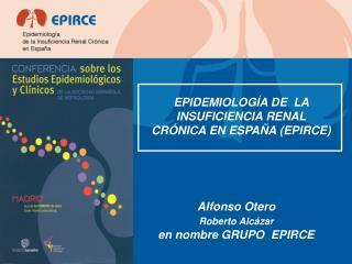 EPIDEMIOLOG A DE  LA  INSUFICIENCIA RENAL CR NICA EN ESPA A EPIRCE