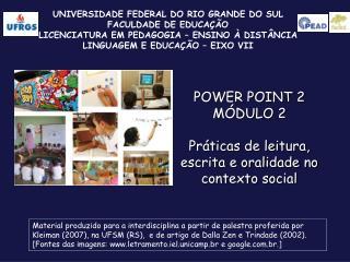 UNIVERSIDADE FEDERAL DO RIO GRANDE DO SUL FACULDADE DE EDUCA  O LICENCIATURA EM PEDAGOGIA   ENSINO   DIST NCIA LINGUAGEM