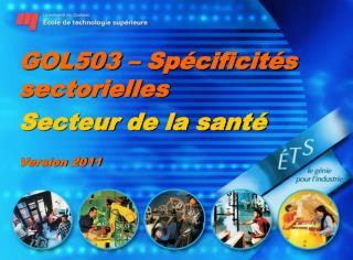 GOL503   Sp cificit s sectorielles Secteur de la sant   Version 2011