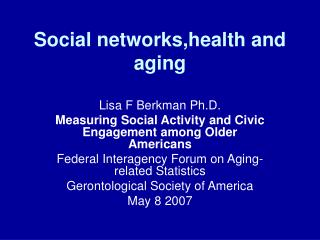 Social networks,health and aging