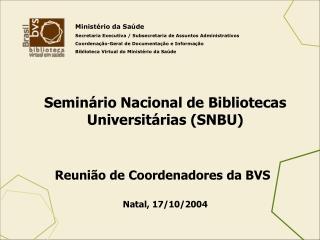 Semin rio Nacional de Bibliotecas Universit rias SNBU