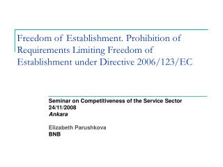 Freedom of Establishment. Prohibition of Requirements Limiting Freedom of Establishment under Directive 2006