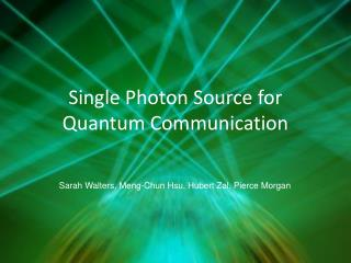 Single Photon Source for Quantum Communication