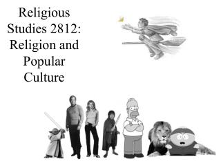 Religious Studies 2812: Religion and Popular Culture