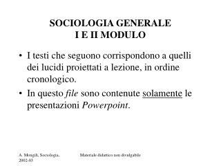 SOCIOLOGIA GENERALE I E II MODULO