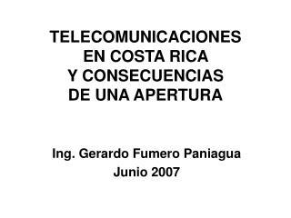 TELECOMUNICACIONES  EN COSTA RICA  Y CONSECUENCIAS  DE UNA APERTURA