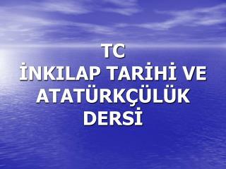 TC INKILAP TARIHI VE ATAT RK  L K DERSI