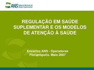 REGULA  O EM SA DE SUPLEMENTAR E OS MODELOS DE ATEN  O   SA DE