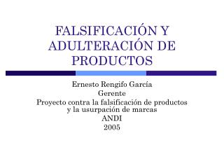 FALSIFICACI N Y ADULTERACI N DE PRODUCTOS