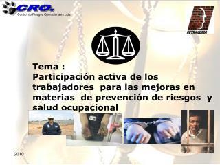 Tema : Participaci n activa de los trabajadores  para las mejoras en materias  de prevenci n de riesgos  y salud ocupaci
