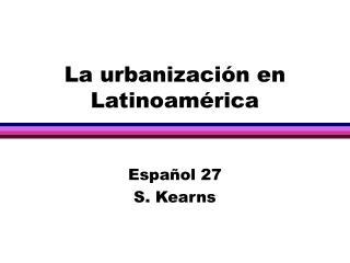 La urbanizaci n en Latinoam rica
