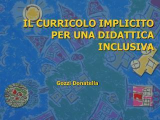IL CURRICOLO IMPLICITO PER UNA DIDATTICA INCLUSIVA