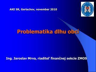 Ing. Jaroslav Mrva, riaditel financnej sekcie ZMOS