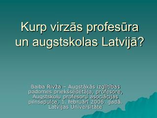 Kurp virzas profesura un augstskolas Latvija