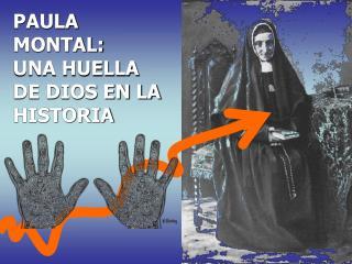 PAULA MONTAL:  UNA HUELLA DE DIOS EN LA HISTORIA