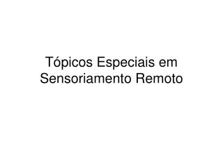 T picos Especiais em Sensoriamento Remoto