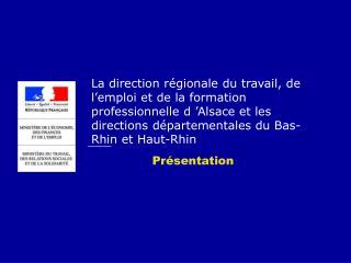La direction r gionale du travail, de l emploi et de la formation professionnelle d  Alsace et les directions d partemen