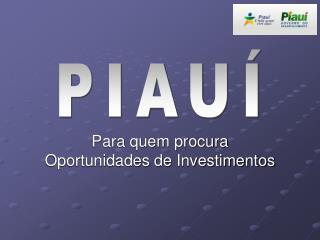 Para quem procura Oportunidades de Investimentos