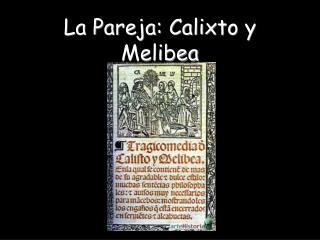 La Pareja: Calixto y Melibea