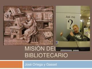 Misi n del bibliotecario
