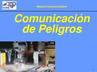Hazard Communication   Comunicaci n de Peligros